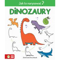 ZIELONA SOWA Dinozaury. Jak to narysować? (okładka miękka)