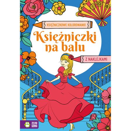 ZIELONA SOWA Księżniczki na balu. Księżniczkowe kolorowanki (okładka miękka) (1)